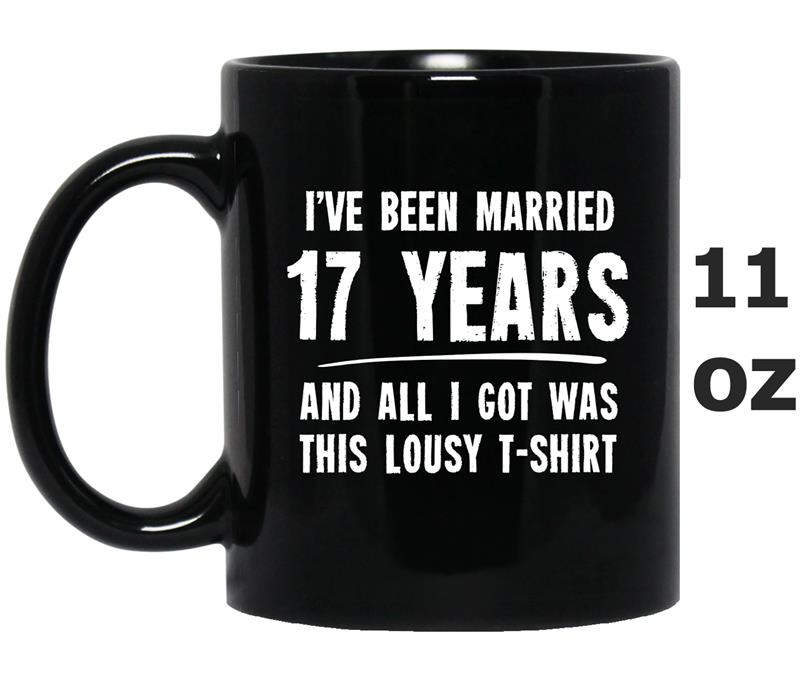 17 Year Anniversary Gift 17th Wedding Married Funny-Mug OZ