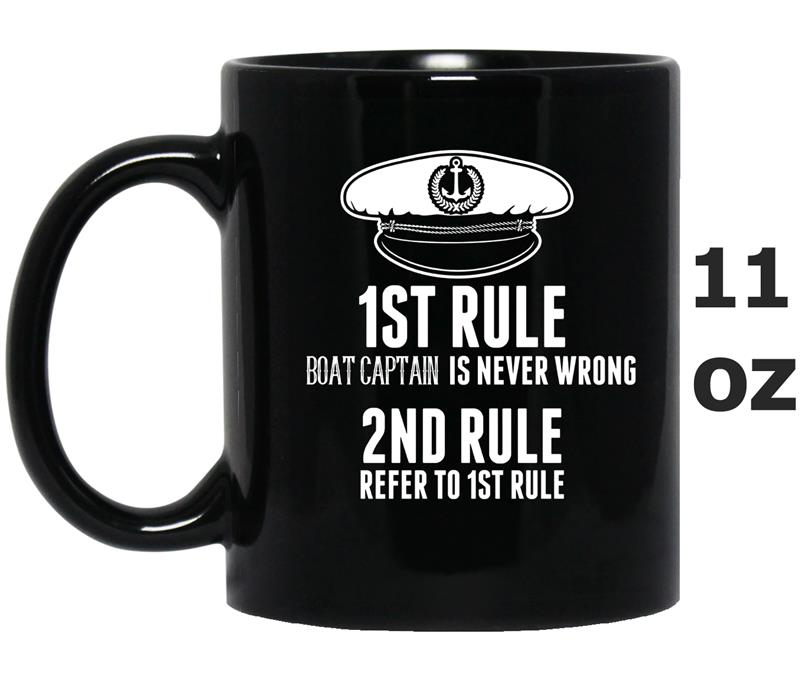 1ST RULE BOAT CAPTAIN IS NEVER WRONG 2ND RULE REFER TO 1ST RULE  Funny Humor Sail Boating GIFT-Art-Mug OZ
