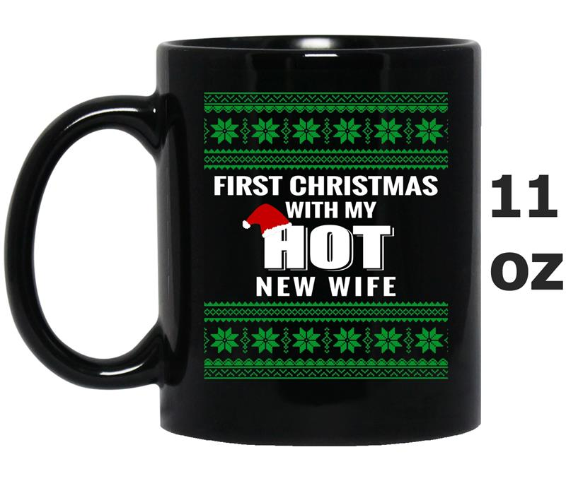 2017 First Christmas With My Hot New Wife-Mug OZ