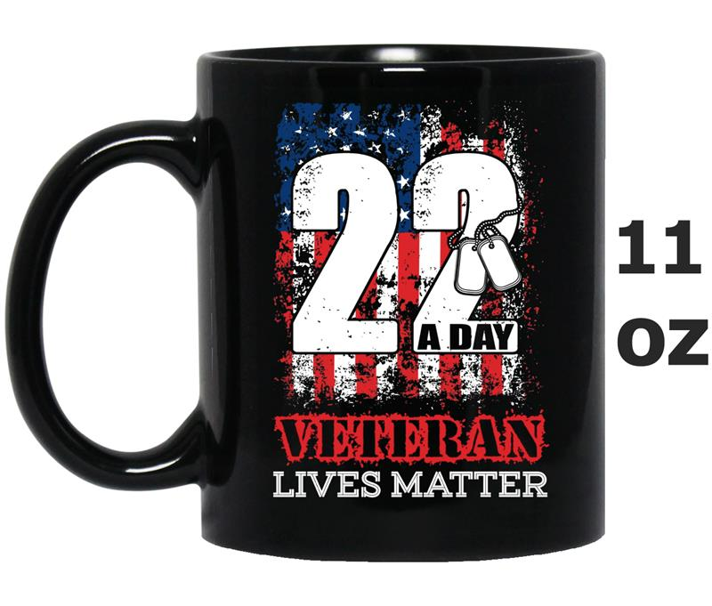 22 A Day Veteran Lives Matter Veteran -RT-Mug OZ
