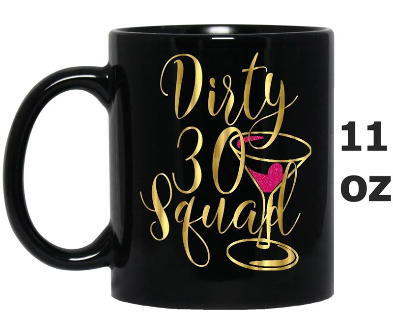 30th Birthday Gift Gold Dirty Thirty Squad Girls Night-Vaci-Mug OZ