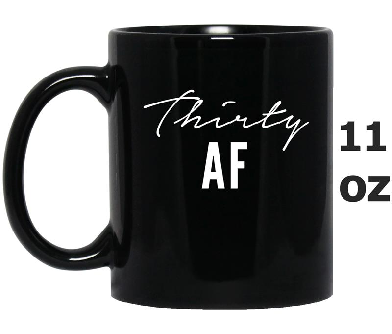 30th Birthday  - Thirty AF  Dirty Thirty tee-Mug OZ