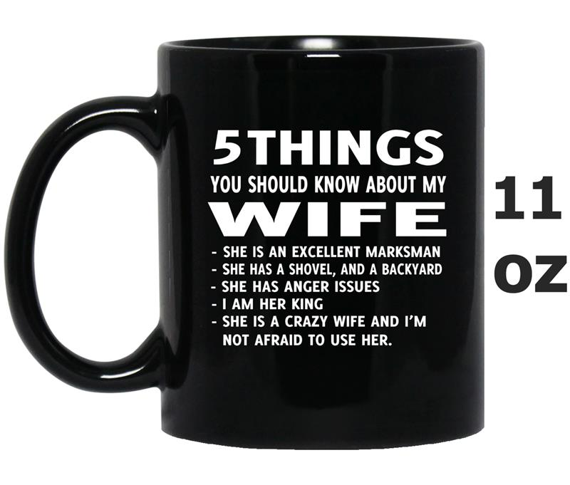 5 Things You should Know About My wife -FL-Mug OZ
