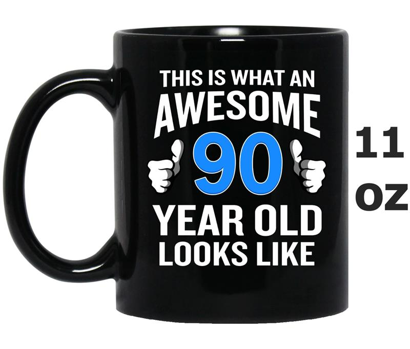 90 Year Old Birthday  Funny Senior Man or Woman Gift-PL-Mug OZ