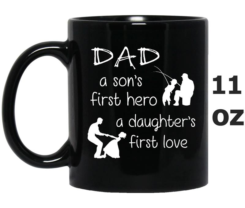 A Sons First Hero A Daughters First Love -TD-Mug OZ