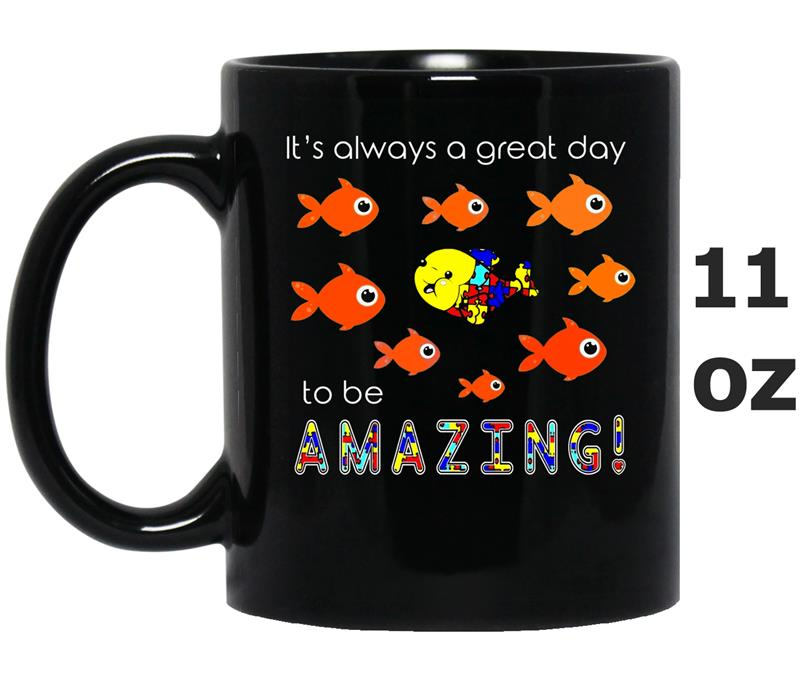 Autism Its Always A Great Day To Be Amazing-Mug OZ