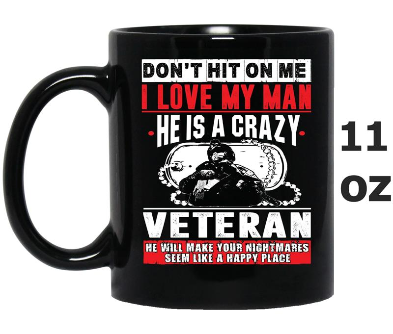 BeeTee Dont Hit On Me My Man Is A Crazy Veteran -PL-Mug OZ