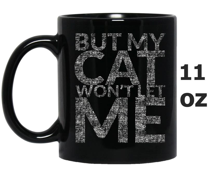 But My Cat Won_t Let Me (Most Loved Design for Cat Lovers)-BN-Mug OZ