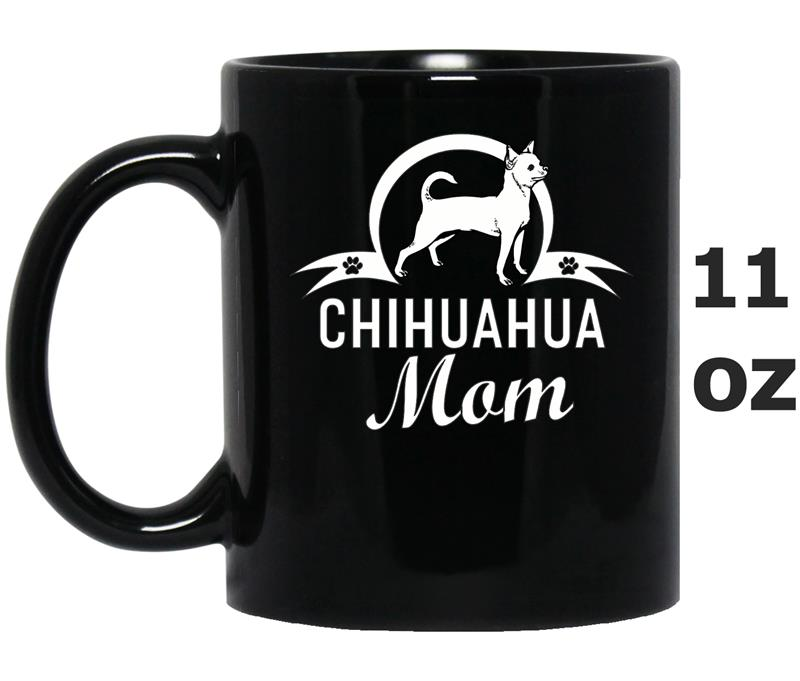 Chihuahua Mom Dog Owner  For Women Gifts Idea-Mug OZ