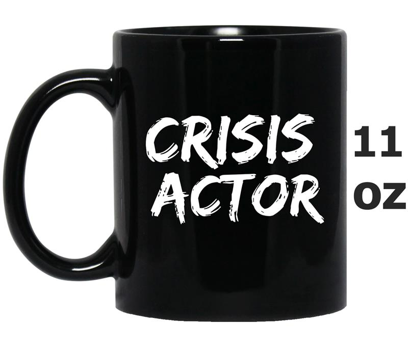 Crisis Actor  Crisis Actor  False Flag -TJ-Mug OZ