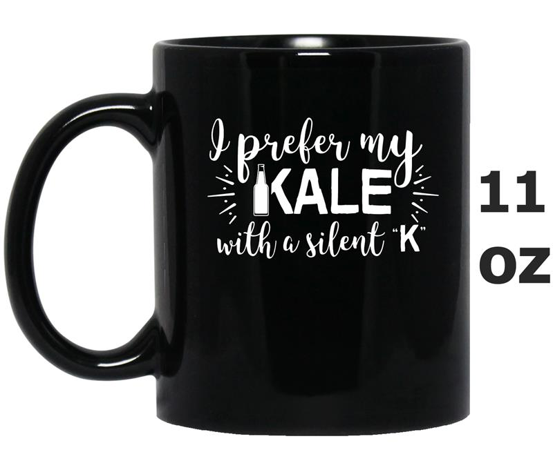 I Prefer My Kale With A Silent K Funny Beer Lover Gift-PL-Mug OZ