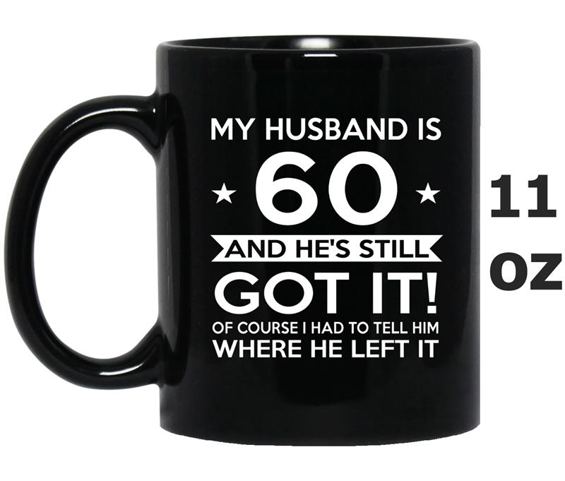My Husband is 60- 60th Birthday Gift Ideas for him-CL-Mug OZ