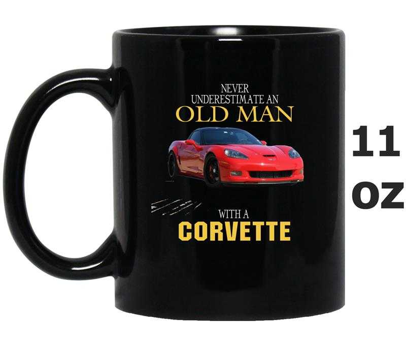 Never underestimate an old man with a Corvette-Mug OZ