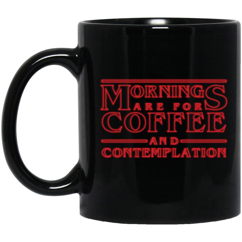 Mornings Are For Coffee And Contemplation Travel Mug