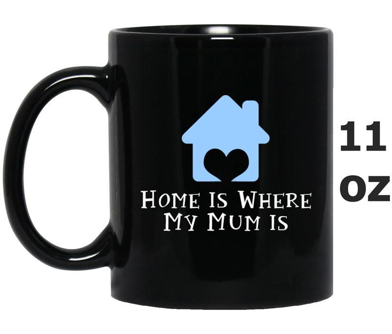 Home Is Where My Mum Is Oz Mug Mugozstyle