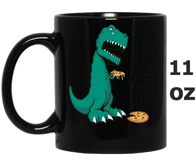 T Rex The Struggle Is Real Pizza Funny T Rex Oz Mug