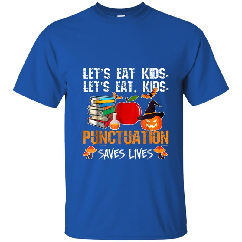 Halloween Let's Eat Kids Punctuation Saves Lives T-shirt ...