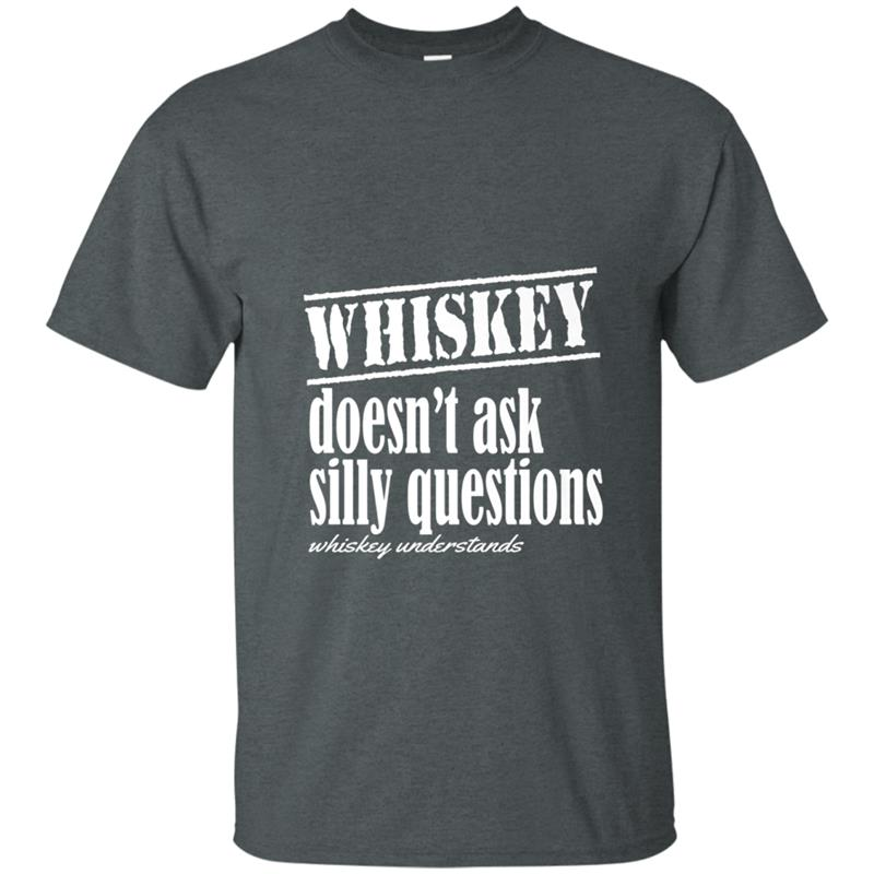 f34318345 Whiskey Doesn't Ask Questions Understands Funny T-shirt-mt - Mugartshop